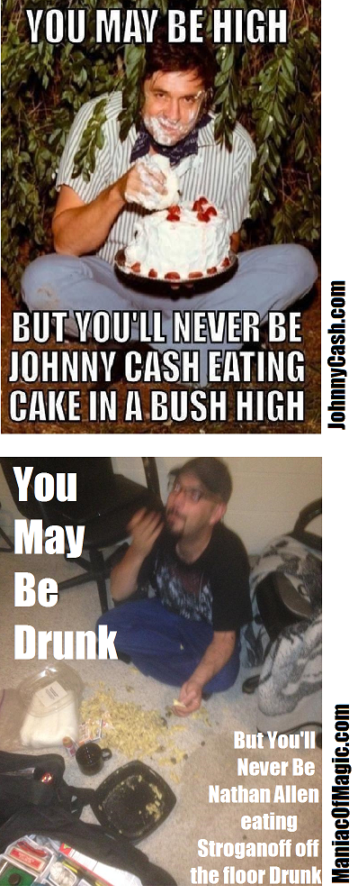 you may be high johnny cash you may be drunk nathan allen